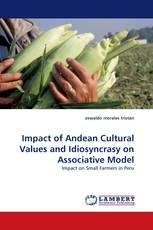 Impact of Andean Cultural Values and Idiosyncrasy on Associative Model