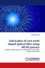 Fabrication of rare earth doped optical fibre using MCVD process