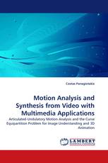 Motion Analysis and Synthesis from Video with Multimedia Applications