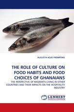 THE ROLE OF CULTURE ON FOOD HABITS AND FOOD CHOICES OF GHANAIANS