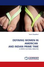 DEFINING WOMEN IN AMERICAN  AND INDIAN PRIME TIME