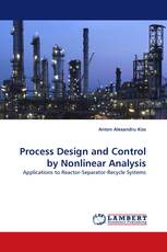 Process Design and Control by Nonlinear Analysis