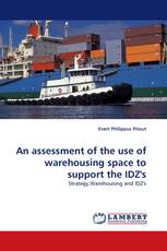 An assessment of the use of warehousing space to support the IDZ''s