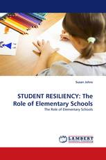 STUDENT RESILIENCY: The Role of Elementary Schools