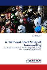 A Rhetorical Genre Study of Pro-Wrestling
