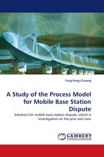 A Study of the Process Model for Mobile Base Station Dispute