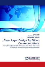 Cross Layer Design for Video Communications