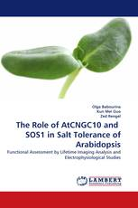 The Role of AtCNGC10 and  SOS1 in Salt Tolerance of Arabidopsis