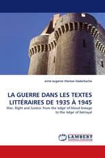LA GUERRE  DANS LES TEXTES LITTÉRAIRES DE 1935 À 1945