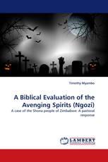 A Biblical Evaluation of the Avenging Spirits (Ngozi)