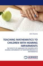 TEACHING MATHEMATICS TO CHILDREN WITH HEARING IMPAIRMENTS