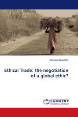 Ethical Trade: the negotiation of a global ethic?