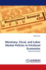Monetary, Fiscal, and Labor Market Policies in Frictional Economies
