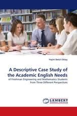 A Descriptive Case Study of the Academic English Needs