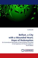 Belfast, a City with a Wounded Heart; Hope of Redemption