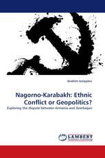 Nagorno-Karabakh: Ethnic Conflict or Geopolitics?