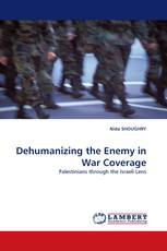 Dehumanizing the Enemy in War Coverage