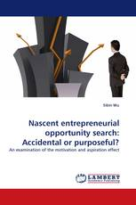 Nascent entrepreneurial opportunity search: Accidental or purposeful?