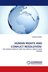 HUMAN RIGHTS AND CONFLICT RESOLUTION: