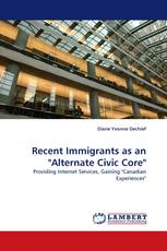 "Recent Immigrants as an ""Alternate Civic Core"""