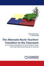 The Alternate Route Teachers'' Transition to the Classroom