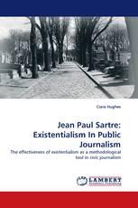 Jean Paul Sartre: Existentialism In Public Journalism