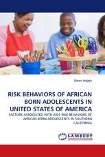 RISK BEHAVIORS OF AFRICAN BORN ADOLESCENTS IN UNITED STATES OF AMERICA
