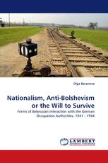 Nationalism, Anti-Bolshevism or the Will to Survive