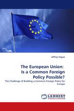 The European Union:   Is a Common Foreign Policy Possible?