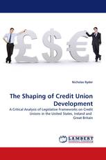 The Shaping of Credit Union Development
