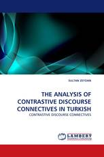 THE ANALYSIS OF CONTRASTIVE DISCOURSE CONNECTIVES IN TURKISH