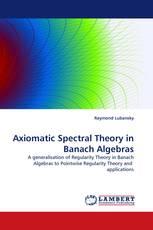 Axiomatic Spectral Theory in Banach Algebras