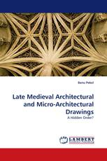 Late Medieval Architectural and Micro-Architectural Drawings