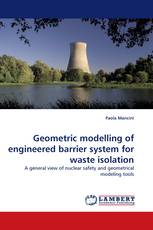 Geometric modelling of engineered barrier system for waste isolation