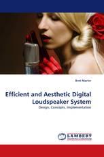 Efficient and Aesthetic Digital Loudspeaker System