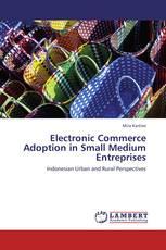 Electronic Commerce Adoption in Small Medium Entreprises
