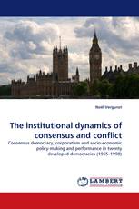 The institutional dynamics of consensus and conflict