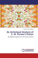 An Archetypal Analysis of E. M. Forster's Fiction