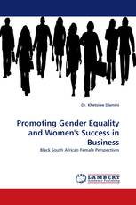 Promoting Gender Equality and Women''s Success in Business