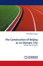 The Construction of Beijing as an Olympic City