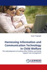 Harnessing Information and Communication Technology in Child Welfare