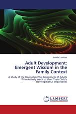 Adult Development: Emergent Wisdom in the Family Context