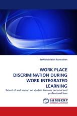 WORK PLACE DISCRIMINATION DURING WORK INTEGRATED LEARNING