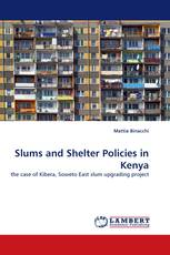 Slums and Shelter Policies in Kenya