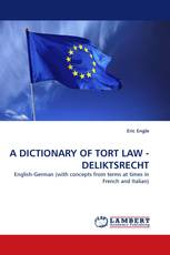 A DICTIONARY OF TORT LAW - DELIKTSRECHT