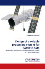 Design of a reliable processing system for satellite data