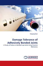 Damage Tolerance of Adhesively Bonded Joints