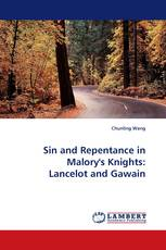 Sin and Repentance in Malory''s Knights: Lancelot and Gawain