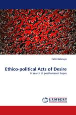 Ethico-political Acts of Desire