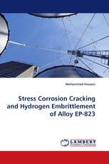 Stress Corrosion Cracking and Hydrogen Embrittlement of Alloy EP-823